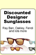 Discounted designer sunglasses, top brands including Ray Ban, Oakley and Fendi